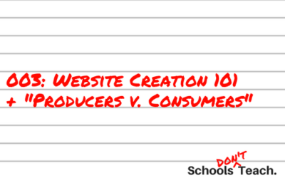 "003: Website Creation 101! Plus ""Producers vs. Consumers"""
