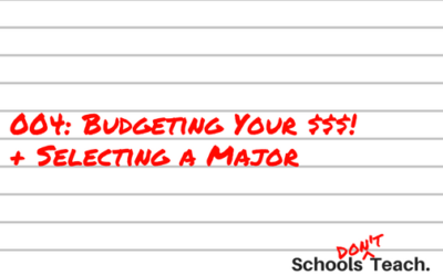004: Budgeting Your $$$! Plus, Selecting a Major For College